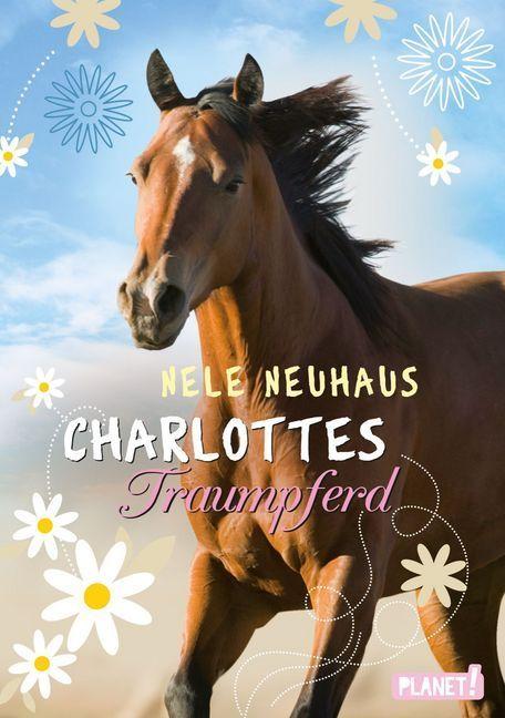 Charlottes Traumpferd 01 als Buch von Nele Neuhaus