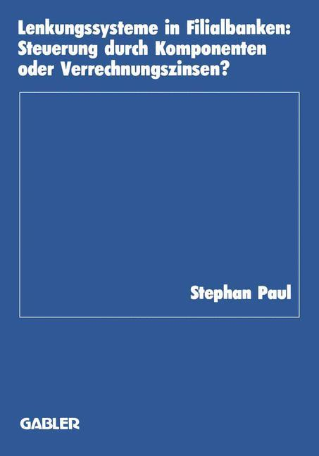 Lenkungssysteme in Filialbanken als Buch von St...