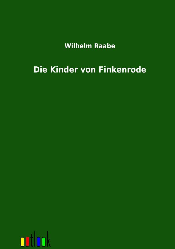 Die Kinder von Finkenrode als Buch von Wilhelm Raabe