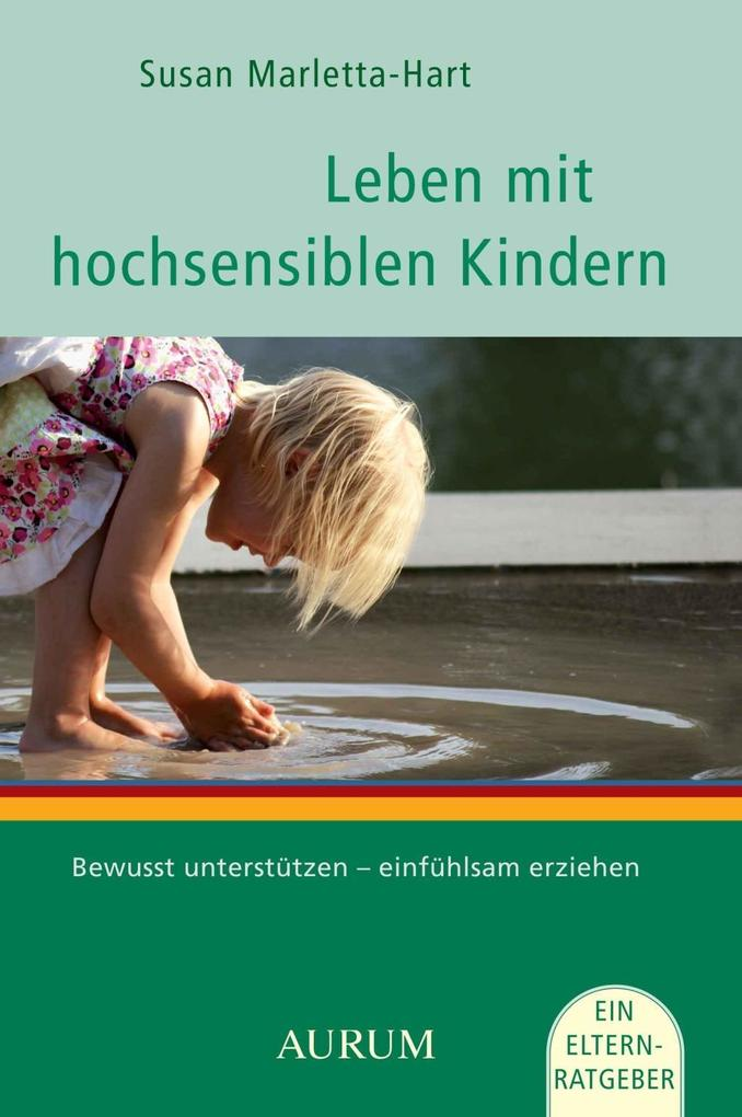 Leben mit hochsensiblen Kindern als Buch von Susann Marletta-Hart