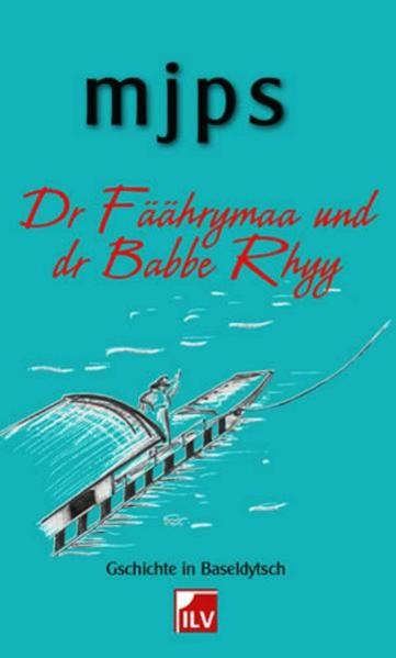 Dr Fäährymaa und dr Babbe Rhyy als Buch von Martin Schwitter