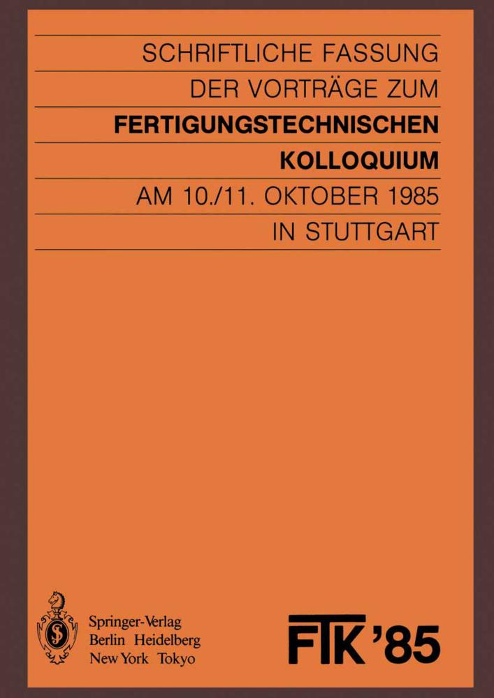 FTK 85 Fertigungstechnisches Kolloquium als Buch von Stuttgart VDI-Gesellschaft Produktionstechnik ADB Stuttgart Fertigungstechnische Institute