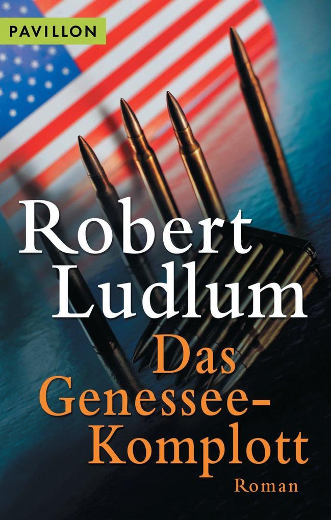 Das Genessee-Komplott als eBook von Robert Ludlum