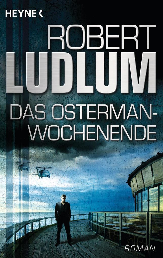 Das Osterman-Wochenende als eBook von Robert Ludlum