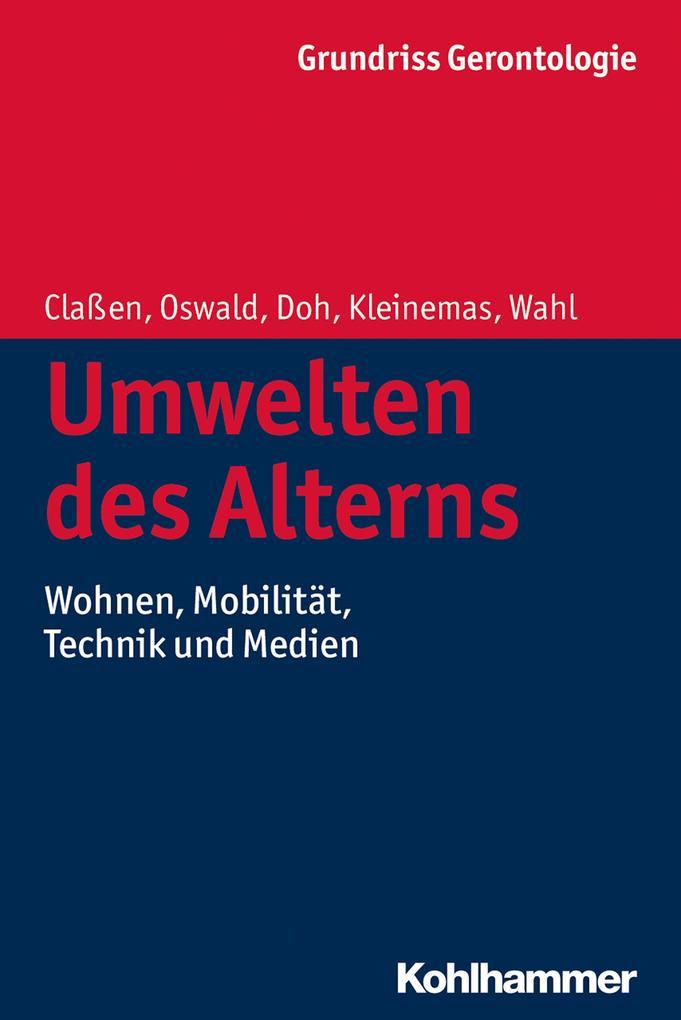 Umwelten des Alterns als Taschenbuch von Frank Oswald, Katrin Claßen, Uwe Kleinemas, Hans-Werner Wahl, Michael Doh