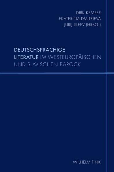 Deutschsprachige Literatur im westeuropäischen und slavischen Barock als Buch von