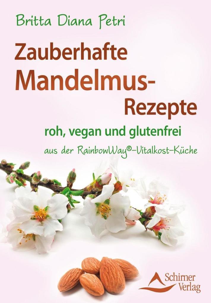 Zauberhafte Mandelmus-Rezepte als Buch von Britta Diana Petri