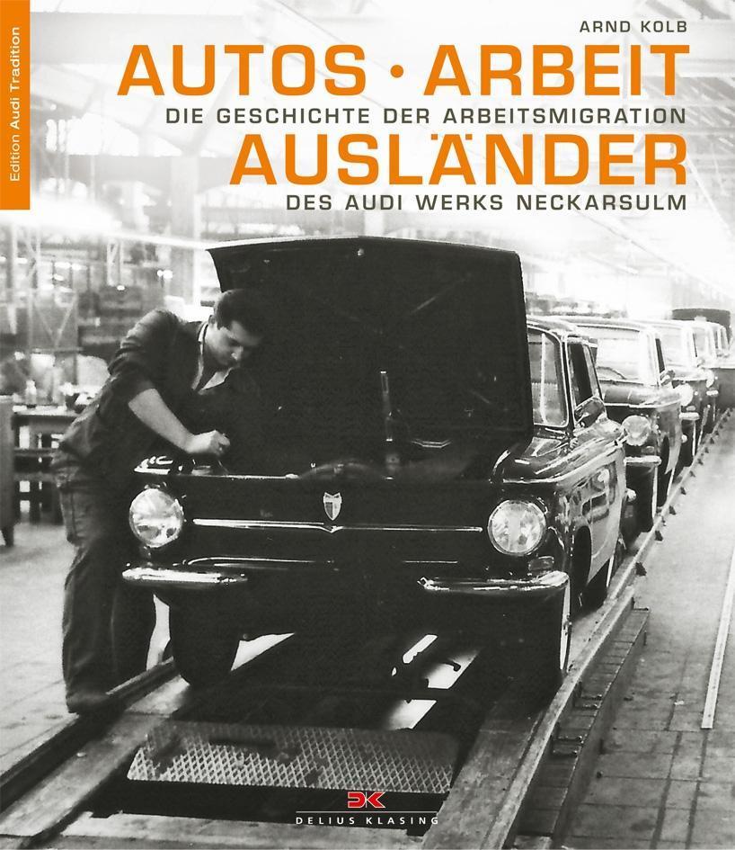 Autos - Arbeit - Ausländer als Buch von Arnd Kolb
