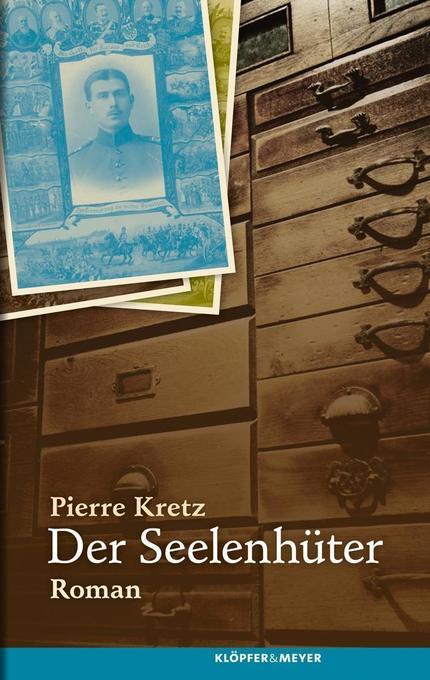 Der Seelenhüter als Buch von Pierre Kretz