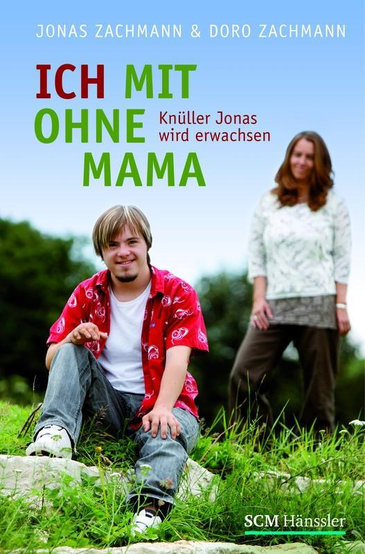 Ich mit ohne Mama als Buch von Jonas Zachmann, Doro Zachmann