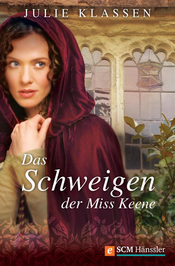 Das Schweigen der Miss Keene als eBook von Julie Klassen