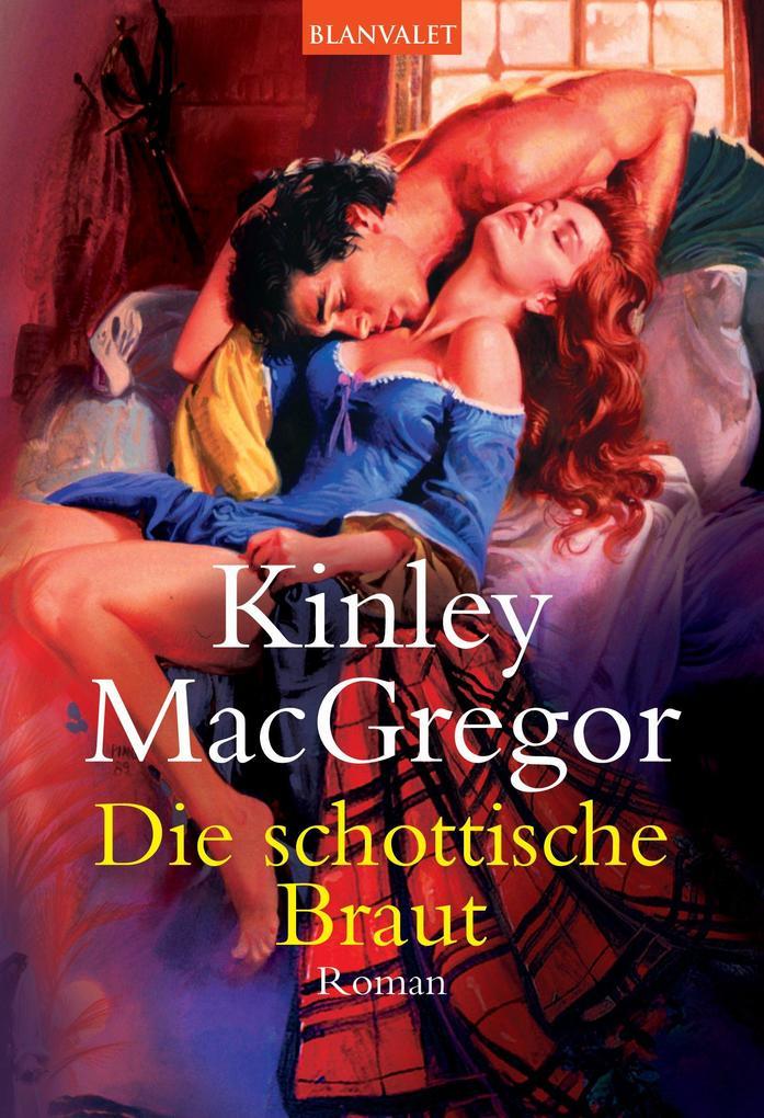 Die schottische Braut als eBook von Kinley MacGregor