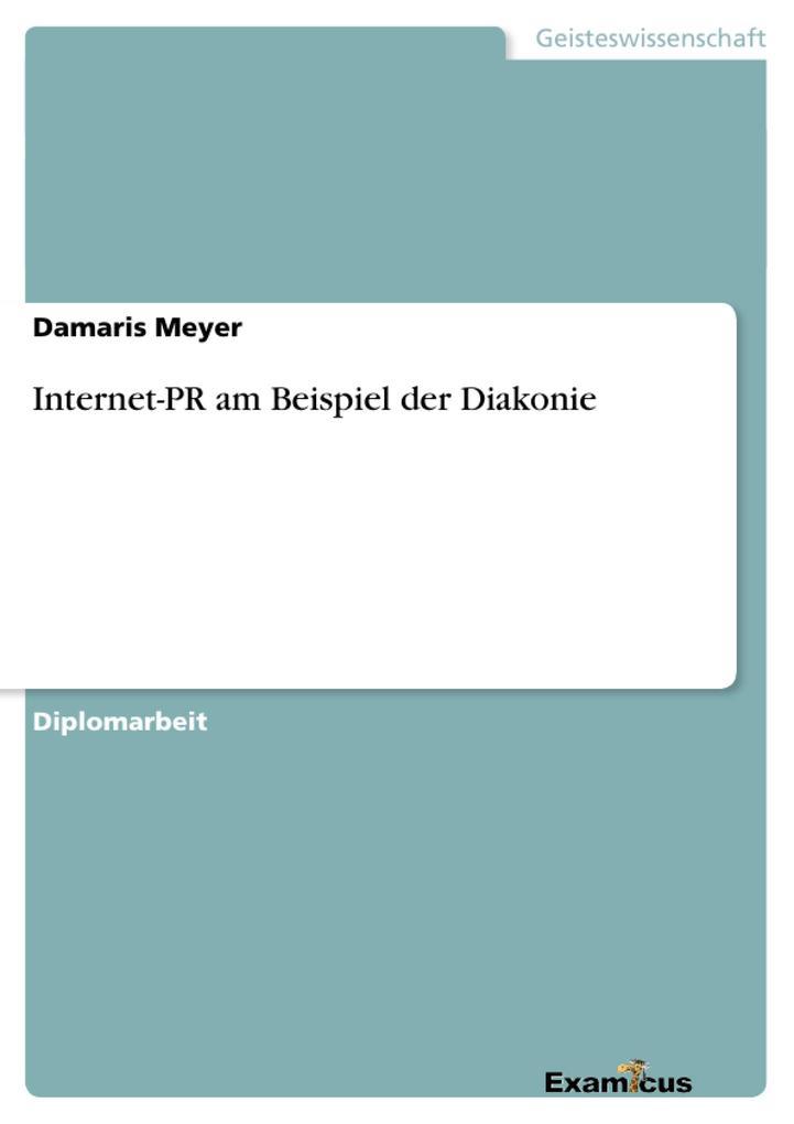 Internet-PR am Beispiel der Diakonie als Buch von Damaris Meyer