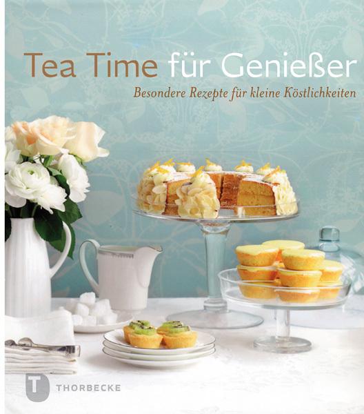 Tea Time für Genießer als Buch von
