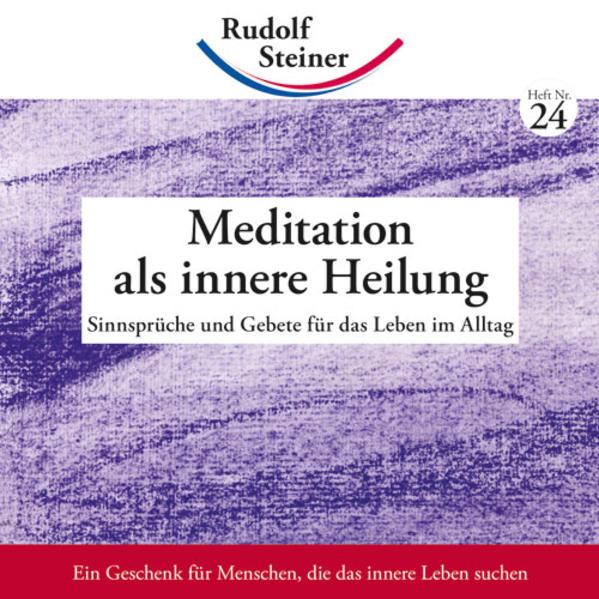 Meditation als innere Heilung als Buch von Rudolf Steiner