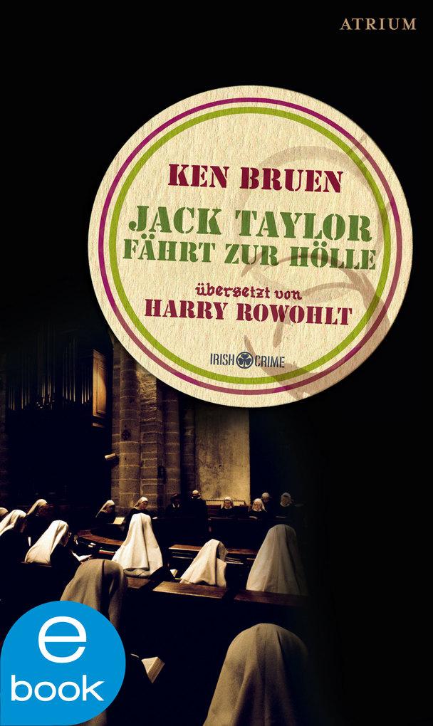 Jack Taylor fährt zur Hölle als eBook von Ken Bruen