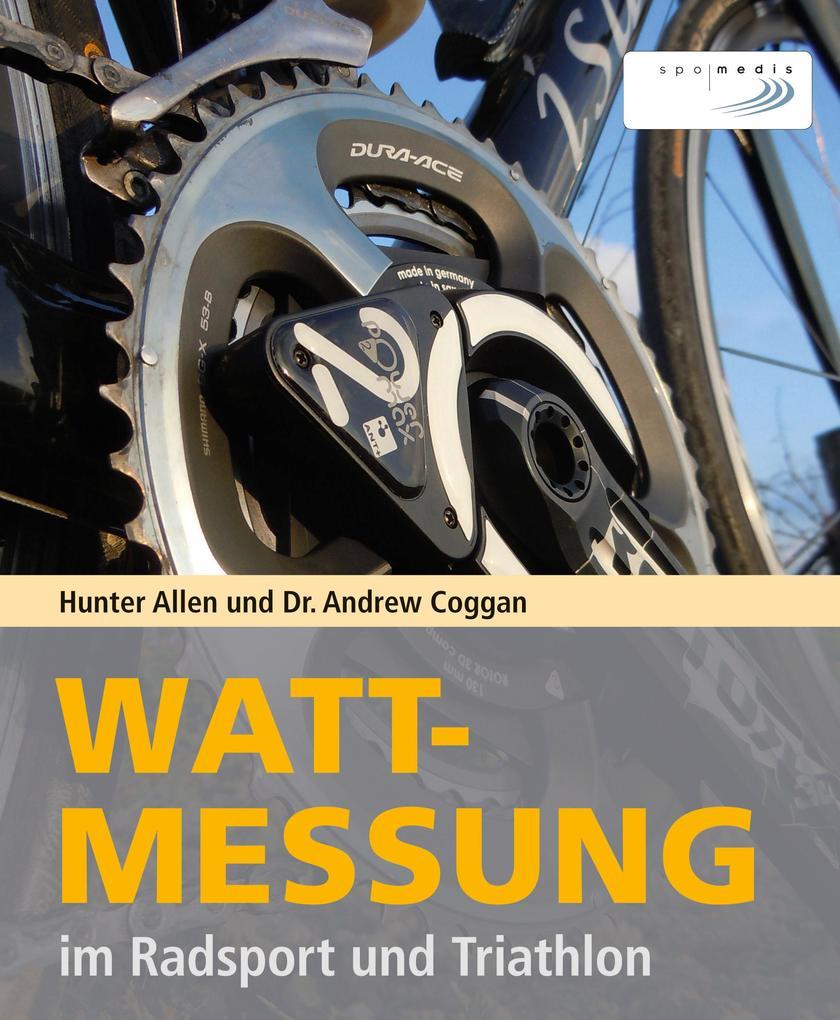 Wattmessung im Radsport und Triathlon als Buch von Allen Hunter, Andrew Coggan
