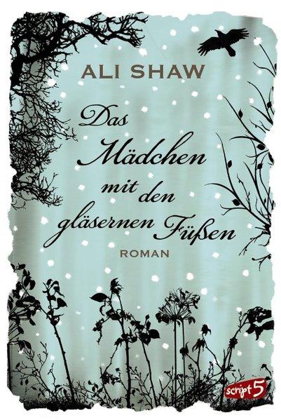 Das Mädchen mit den gläsernen Füßen als Buch von Ali Shaw