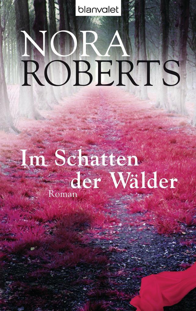 Im Schatten der Wälder als eBook von Nora Roberts