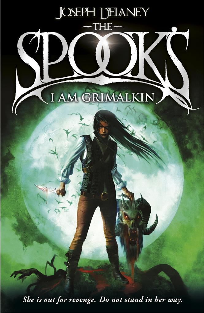 Spook's: I Am Grimalkin als eBook von Joseph Delaney