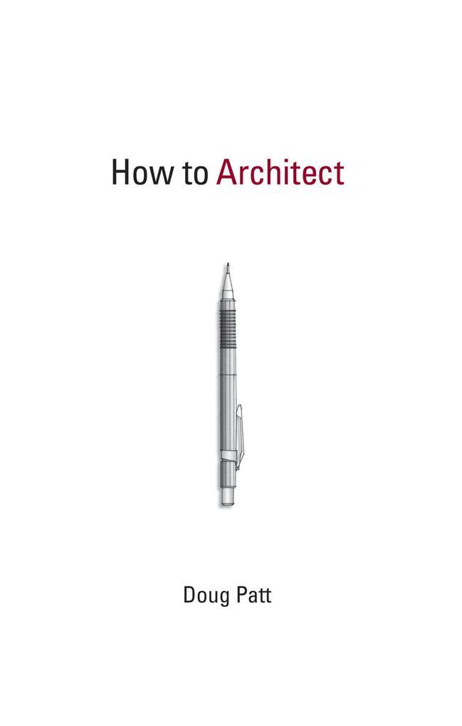 How to Architect als Taschenbuch von Doug Patt