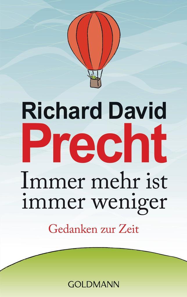 Immer mehr ist immer weniger als eBook von Richard David Precht