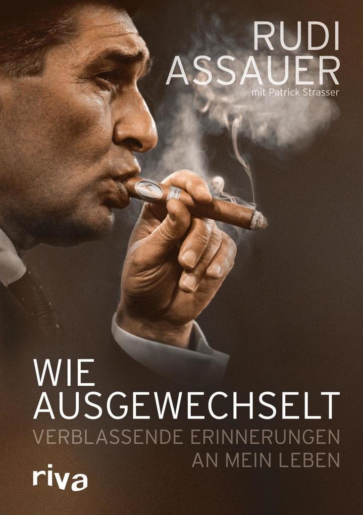 Wie ausgewechselt als Buch von Rudi Assauer, Patrick Strasser