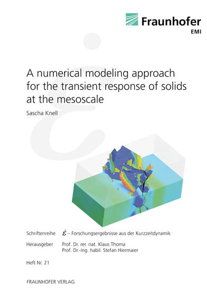 A numerical modeling approach for the transient response of solids at the mesoscale als Buch von Sascha Knell