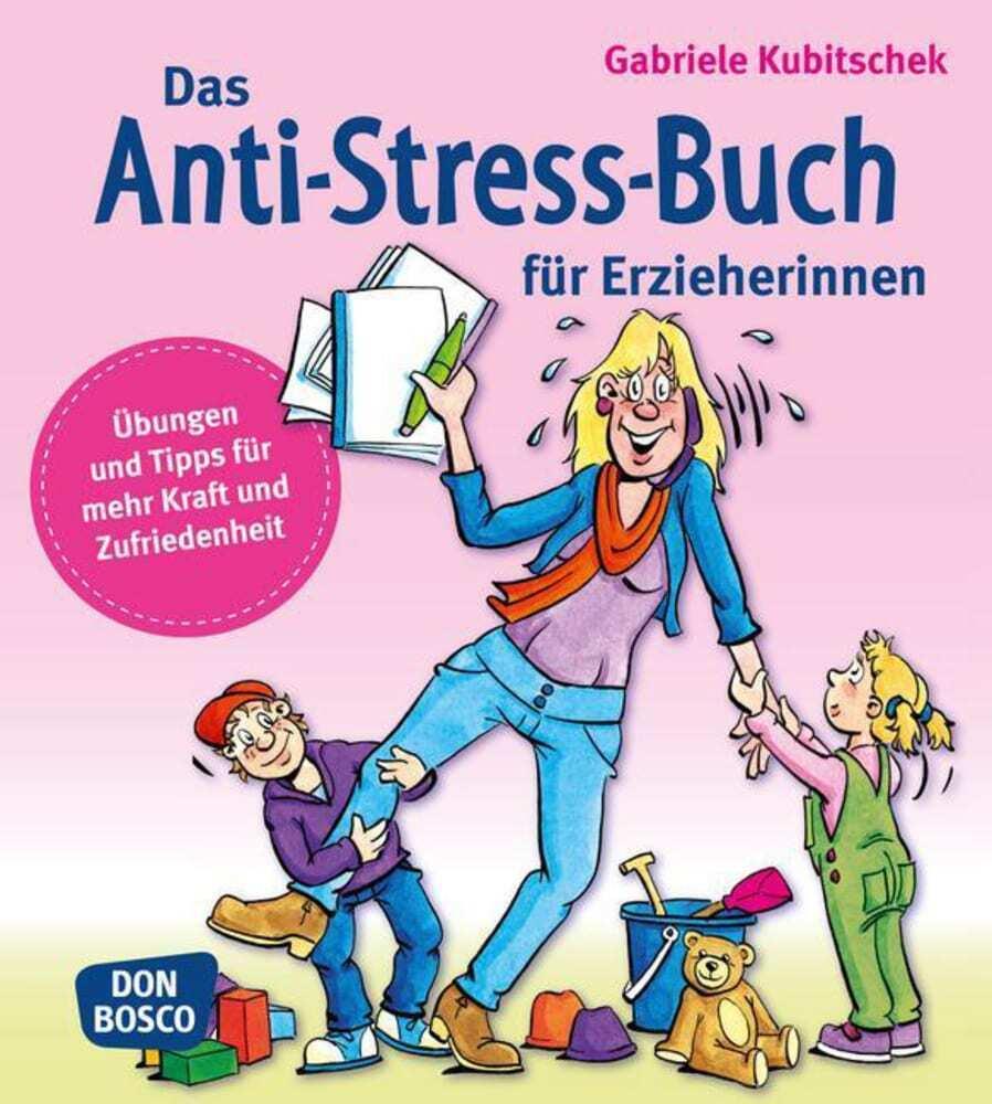 Das Anti-Stress-Buch für Erzieherinnen als Buch von Gabriele Kubitschek