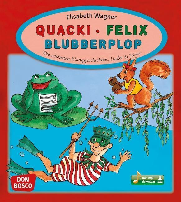 Quacki, Felix, Blubberplop als Buch von Elisabeth Wagner
