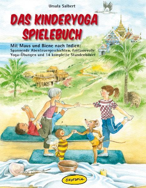 Das Kinderyoga-Spielebuch als Buch von Ursula Salbert