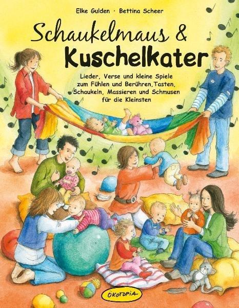 Schaukelmaus & Kuschelkater (Buch) als Buch von Elke Gulden, Bettina Scheer