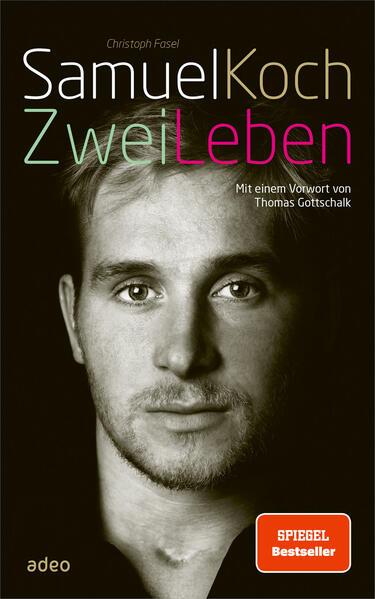 Samuel Koch - Zwei Leben als Buch von Christoph Fasel