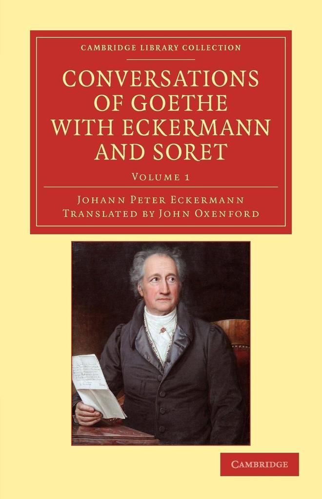 Conversations of Goethe with Eckermann and Soret - Volume 1 als Taschenbuch von Johann Peter Eckermann