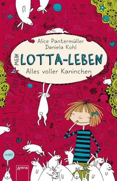 Mein Lotta-Leben 01. Alles voller Kaninchen als Buch von Alice Pantermüller