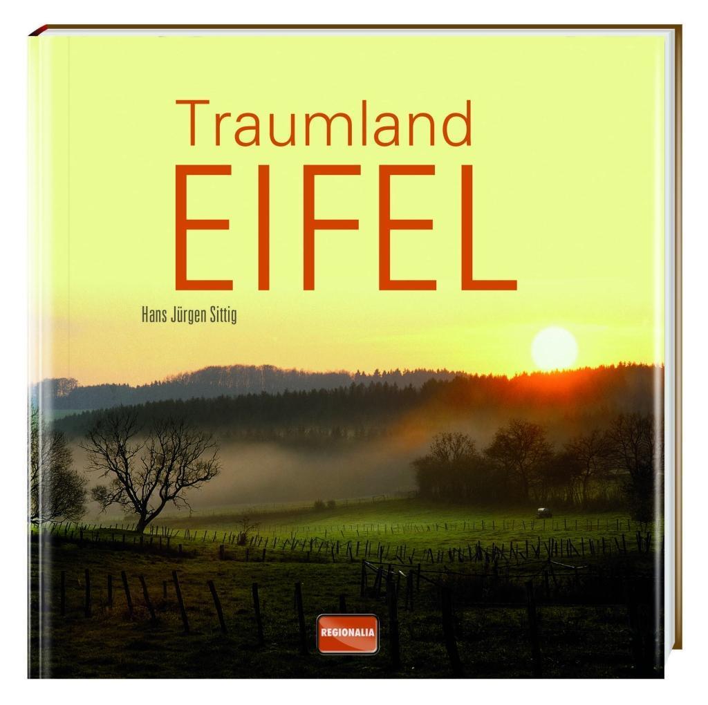 Traumland Eifel als Buch von Hans Jürgen Sittig
