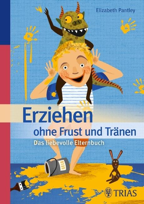 Erziehen ohne Frust und Tränen als Buch von Elizabeth Pantley