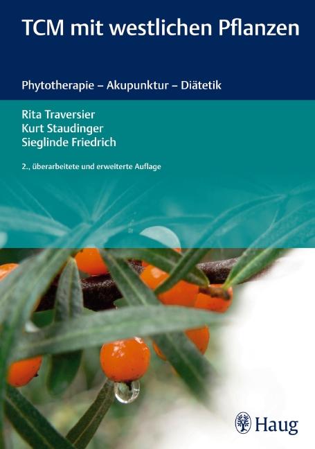 TCM mit westlichen Pflanzen als Buch von Rita Traversier, Kurt Staudinger, Sieglinde Friedrich