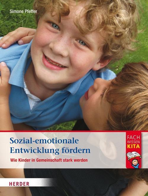 Sozial-emotionale Entwicklung fördern als Buch von Simone Pfeffer