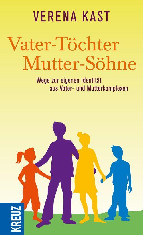 Vater-Töchter Mutter-Söhne als Buch von Verena Kast