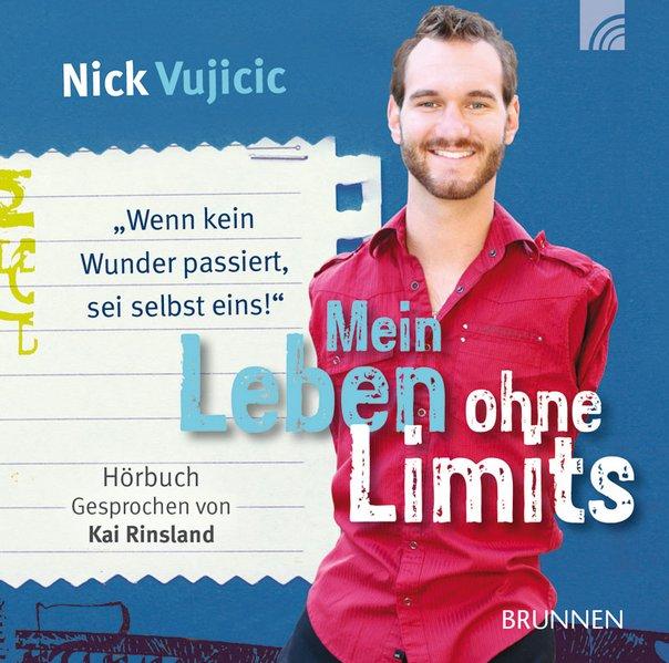 Mein Leben ohne Limits - Hörbuch als Hörbuch CD von Nick Vujicic