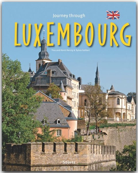 Journey through Luxembourg als Buch von Sylvia Gehlert