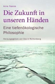 Die Zukunft in unseren Händen als Buch von Arne Naess