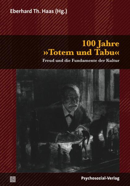 100 Jahre »Totem und Tabu« / Totem und Tabu als Buch von Sigmund Freud