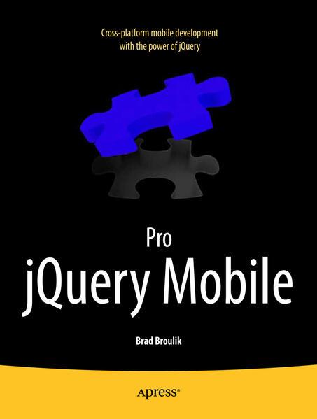 Pro Jquery Mobile als Taschenbuch von Brad Broulik