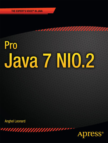 Pro Java 7 Nio.2 als Taschenbuch von Anghel Leonard