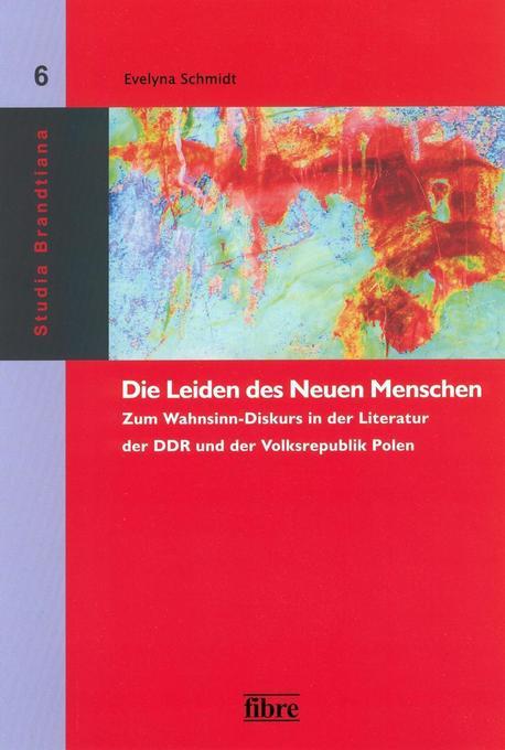 Die Leiden des Neuen Menschen als Buch von Evelyna Schmidt