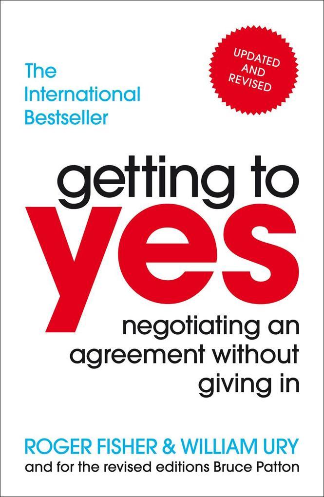 Getting to Yes als eBook von Roger Fisher, William Ury