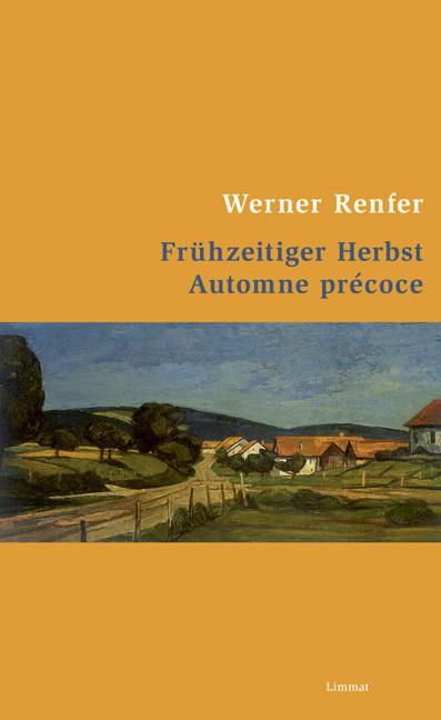 Frühzeitiger Herbst /Automne précoce als Buch von Werner Renfer, Barbara Traber