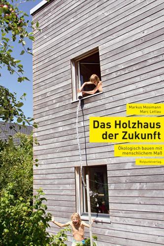Das Holzhaus der Zukunft als Buch von Marc Lett...